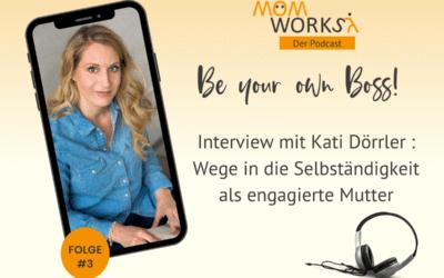 Folge 003 – Wege in die Selbstständigkeit mit Kati Dörrler