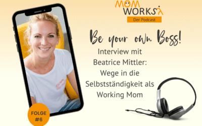 Folge 006 – Wege in die Selbststaendigkeit mit Beatrice Mittler