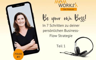 Folge 007 – In 7 Schritten zu deiner persönlichen Business-Flow Strategie-Teil01