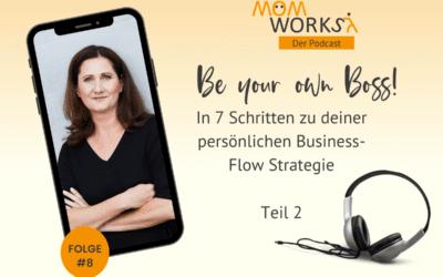 Folge 008 – In 7 Schritten zu deiner persönlichen Business-Flow Strategie-Teil02