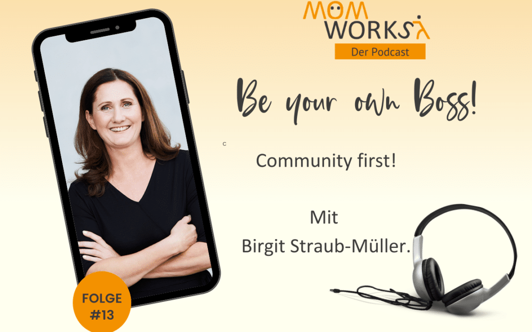 Folge 013 – Community first – mit Birgit Straub-Müller