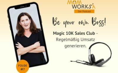 Folge 017 – Magic 10K Sales Club – Regelmäßige Umsätze