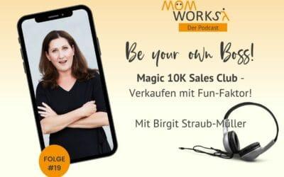 Folge 019 – Magic 10K Sales Club – Verkaufen mit Fun-Faktor