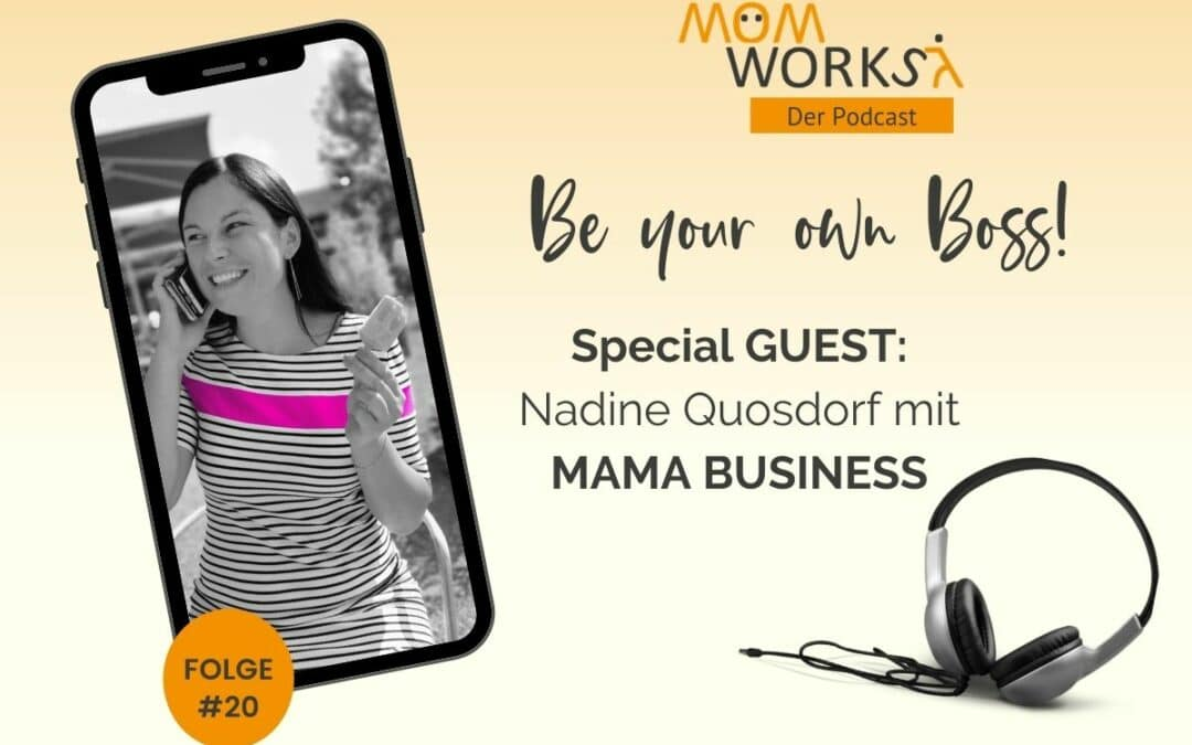Folge 020 – SPECIAL GUEST Nadine Quosdorf mit MAMA BUSINESS
