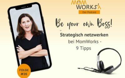 Folge 026 – Strategisch Netzwerken bei MomWorks – 9 Tipps
